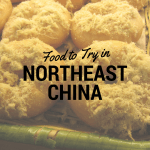 Food to Try in Northeastern China