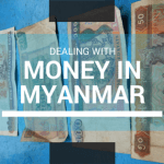 Dealing with Money in Myanmar (Burma)