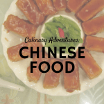 Culinary Adventures: Chinese Food