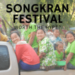 Is Songkran Worth the Hype?