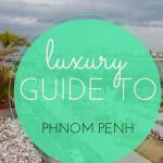 Luxury Travel in Phnom Penh: Our First Guest Post!