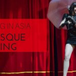 Working in Asia: Burlesque Dancing