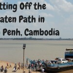 Getting Off the Beaten Path in Phnom Penh