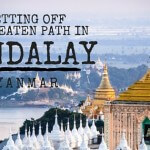 Getting Off the Beaten Path in Mandalay