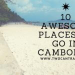 10 Awesome Places to Go in Cambodia