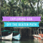 Getting Off the Beaten Path in Goa, India