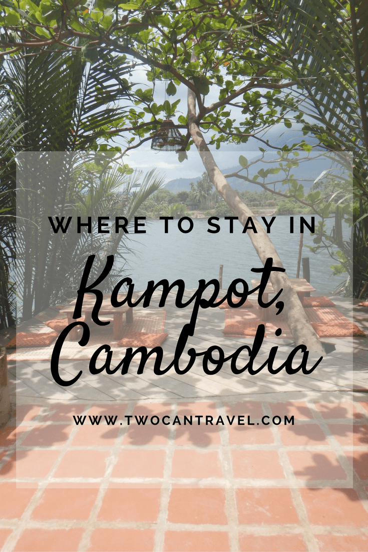 Where to stay in Kampot, Cambodia