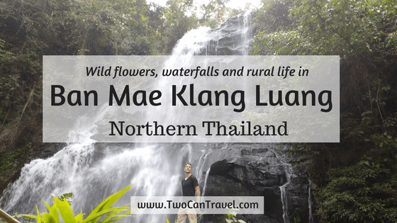 A Rural Weekend Getaway from Bangkok: Ban Mae Lang Kluang