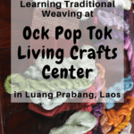 Learning Traditional Weaving at Ock Pop Tok in Luang Prabang, Laos