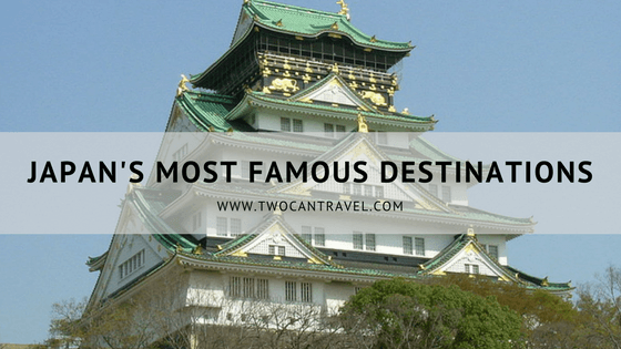 Japan's Most Famous Tourist Destinations