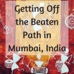 Getting off the Beaten Path in Mumbai, India