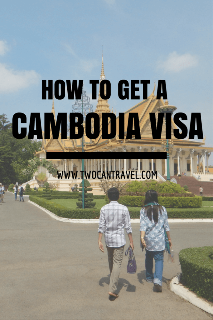 How to Get a Cambodia Visa On Arrival or Before You Travel (2019
