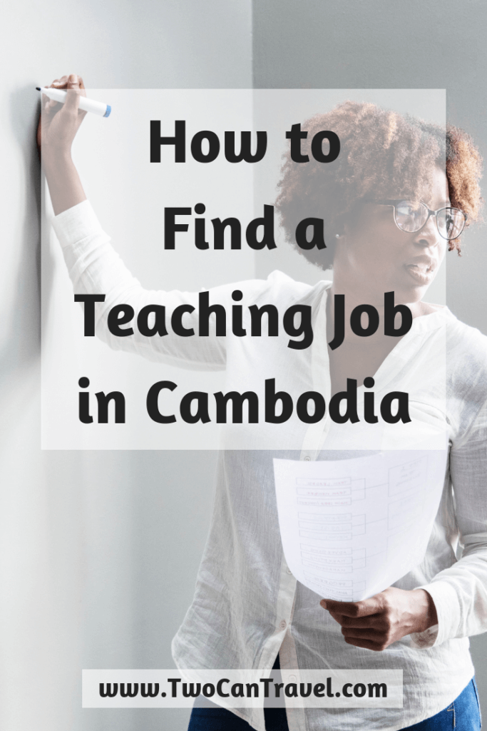 How to Find a Job Teaching in Cambodia - Two Can Travel