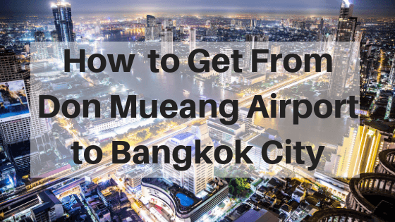 The Best Ways To Get From Don Mueang International Airport To